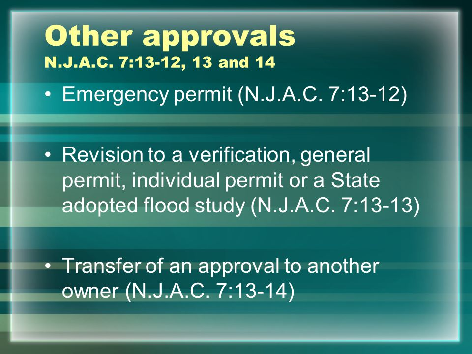 Other approvals N.J.A.C. 7:13-12, 13 and 14