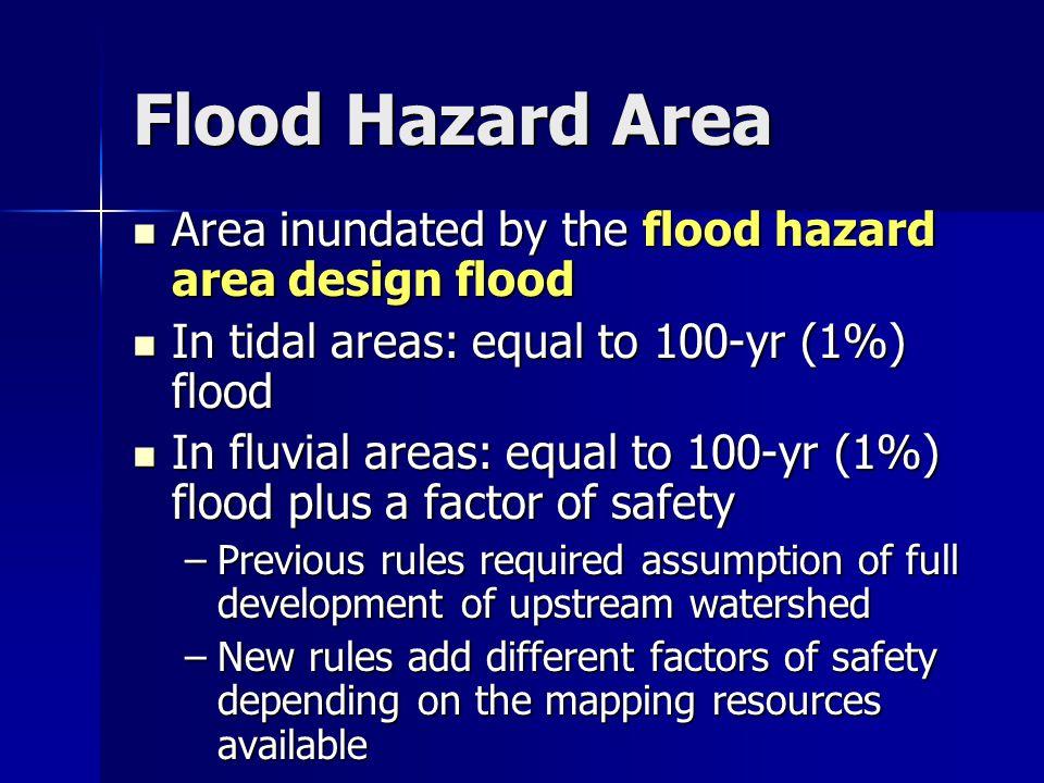 Flood Hazard Area Area inundated by the flood hazard area design flood