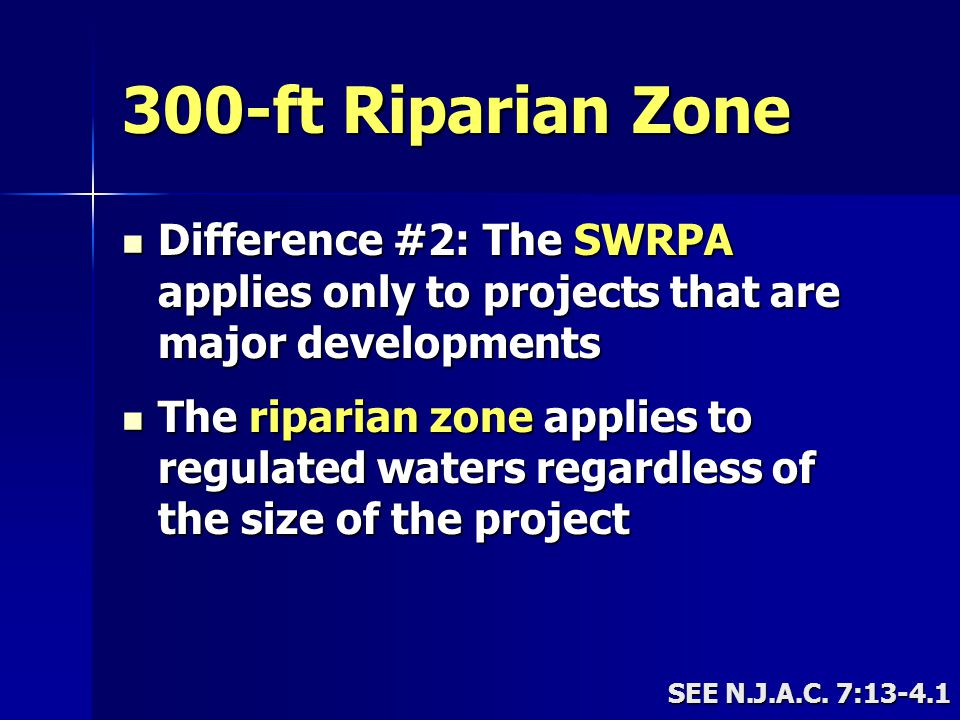 300-ft Riparian Zone Difference #2: The SWRPA applies only to projects that are major developments.