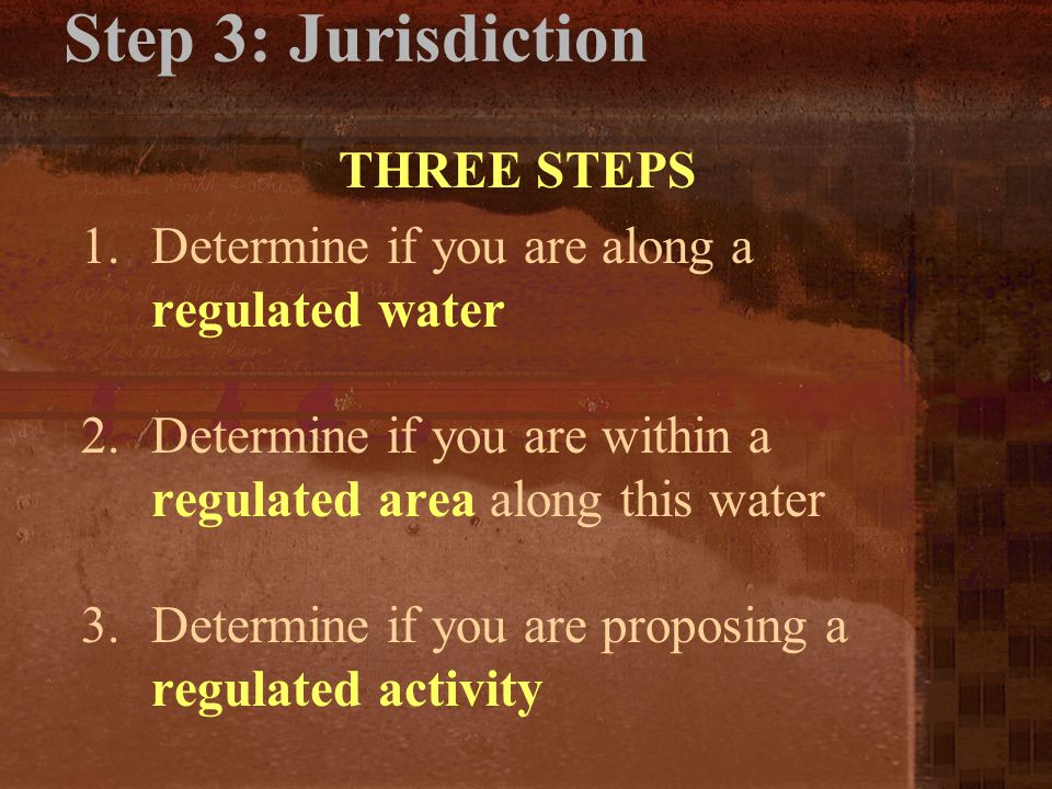 Step 3: Jurisdiction THREE STEPS