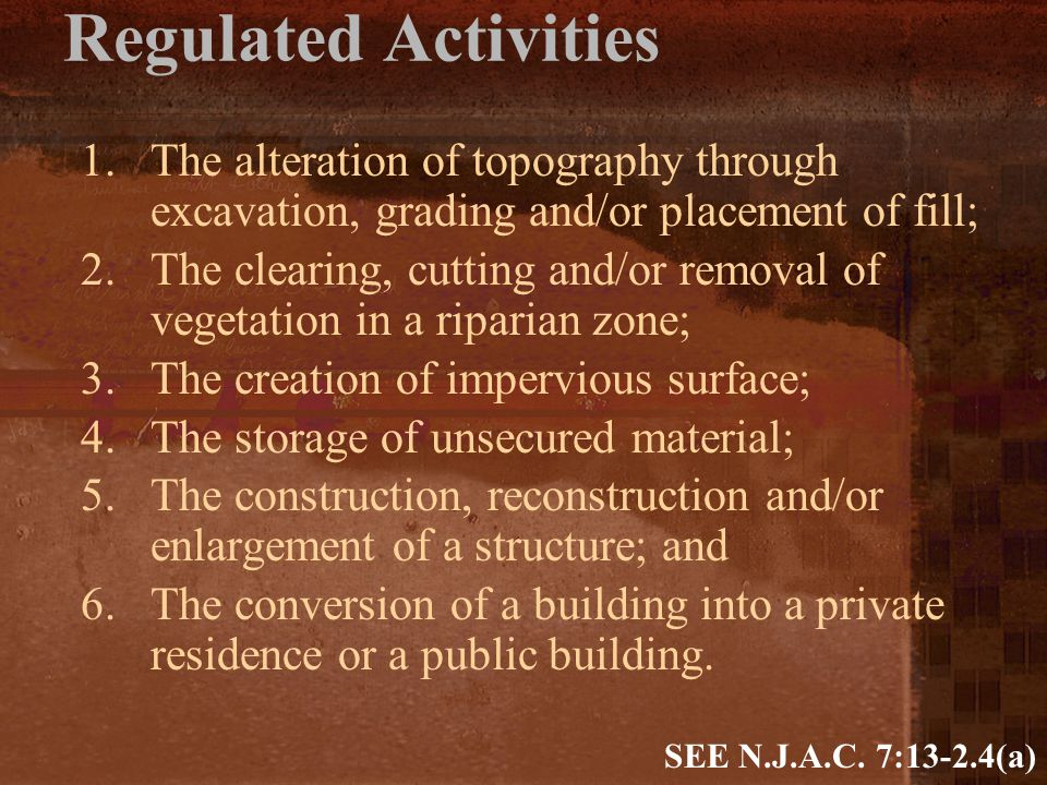 Regulated Activities 1. The alteration of topography through excavation, grading and/or placement of fill;