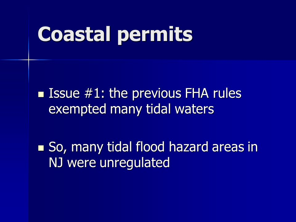 Coastal permits Issue #1: the previous FHA rules exempted many tidal waters.