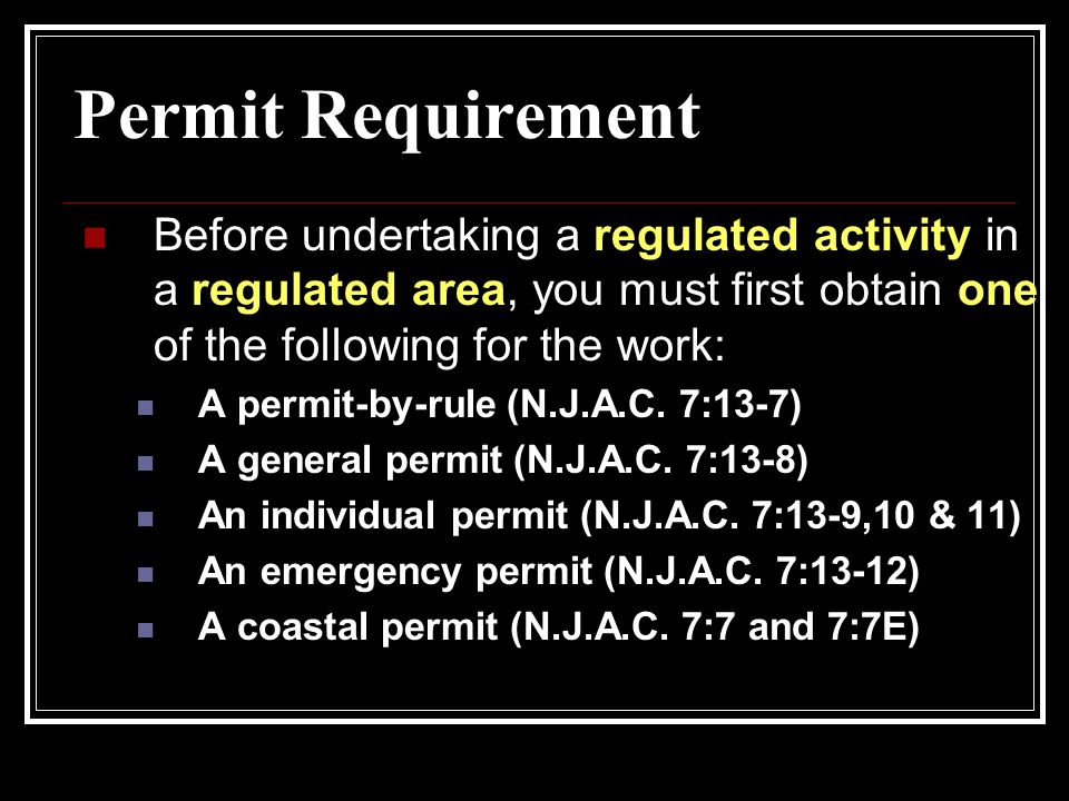 Permit Requirement Before undertaking a regulated activity in a regulated area, you must first obtain one of the following for the work: