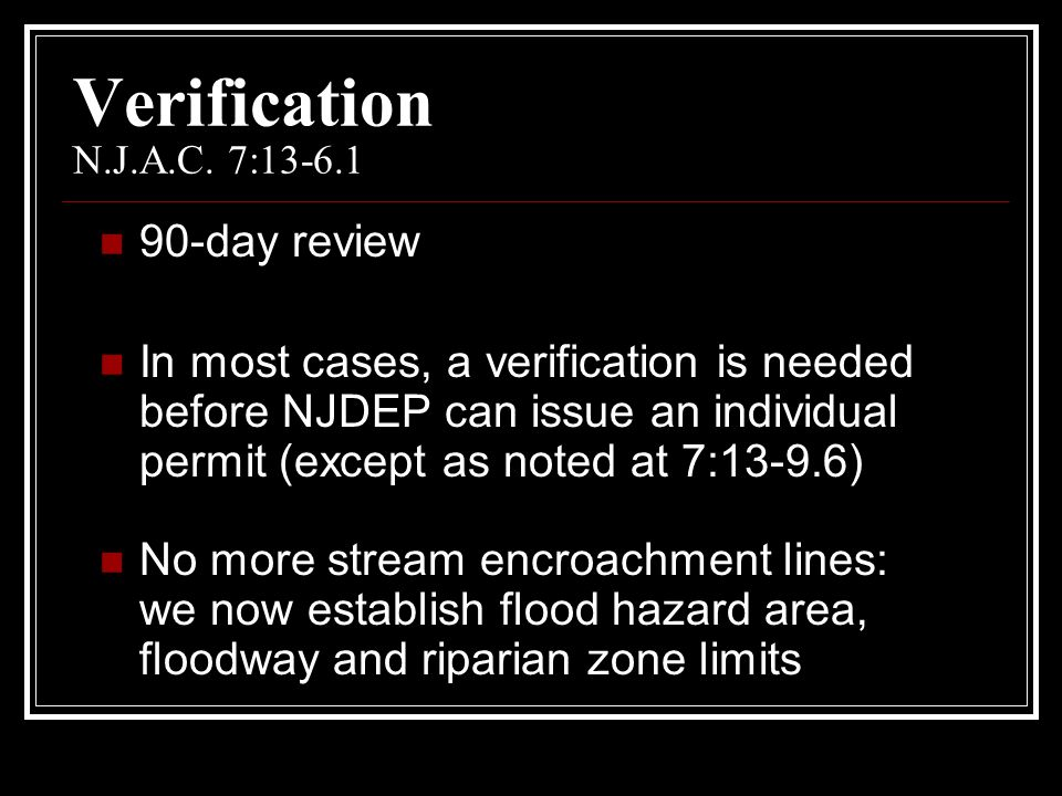 Verification N.J.A.C. 7:13-6.1 90-day review