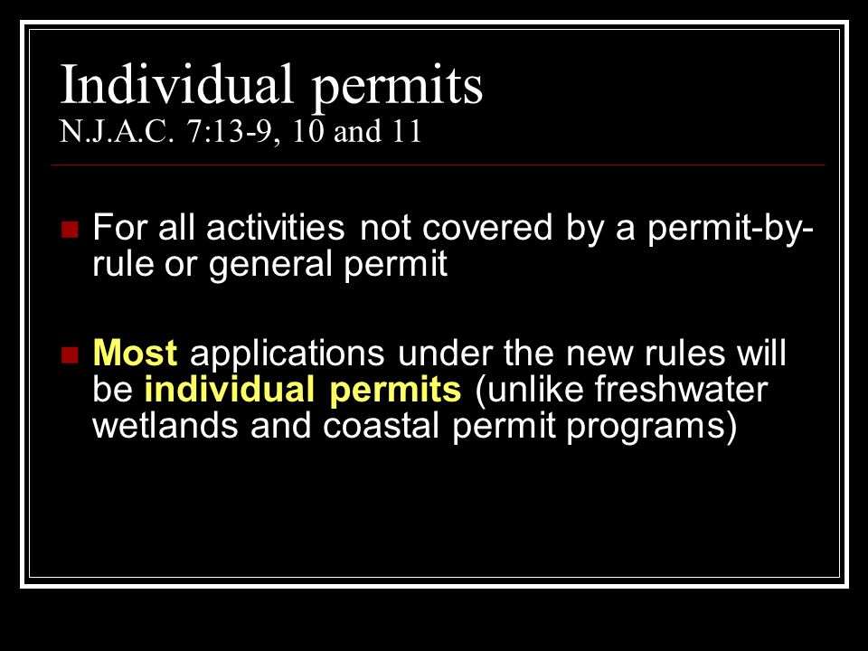 Individual permits N.J.A.C. 7:13-9, 10 and 11