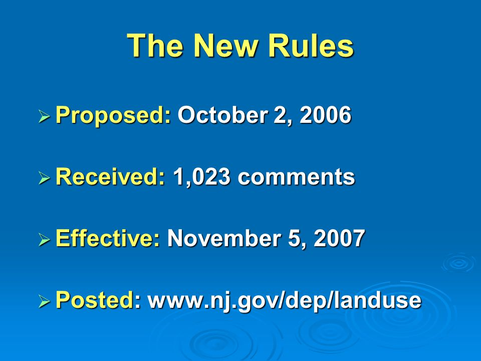 The New Rules Proposed: October 2, 2006 Received: 1,023 comments