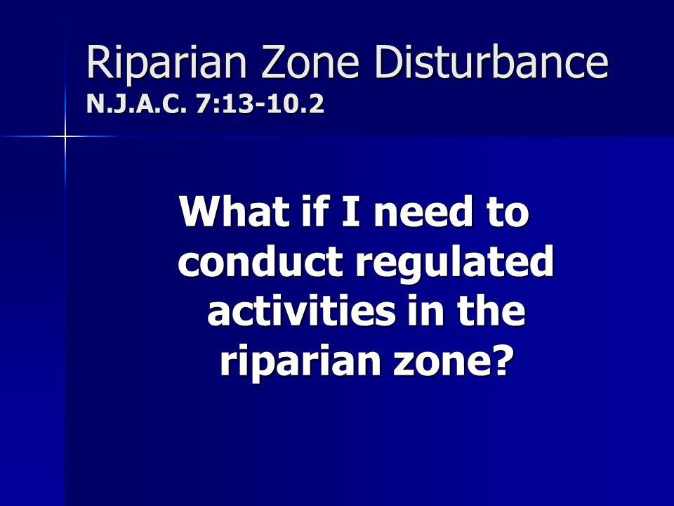 Riparian Zone Disturbance N.J.A.C. 7:13-10.2