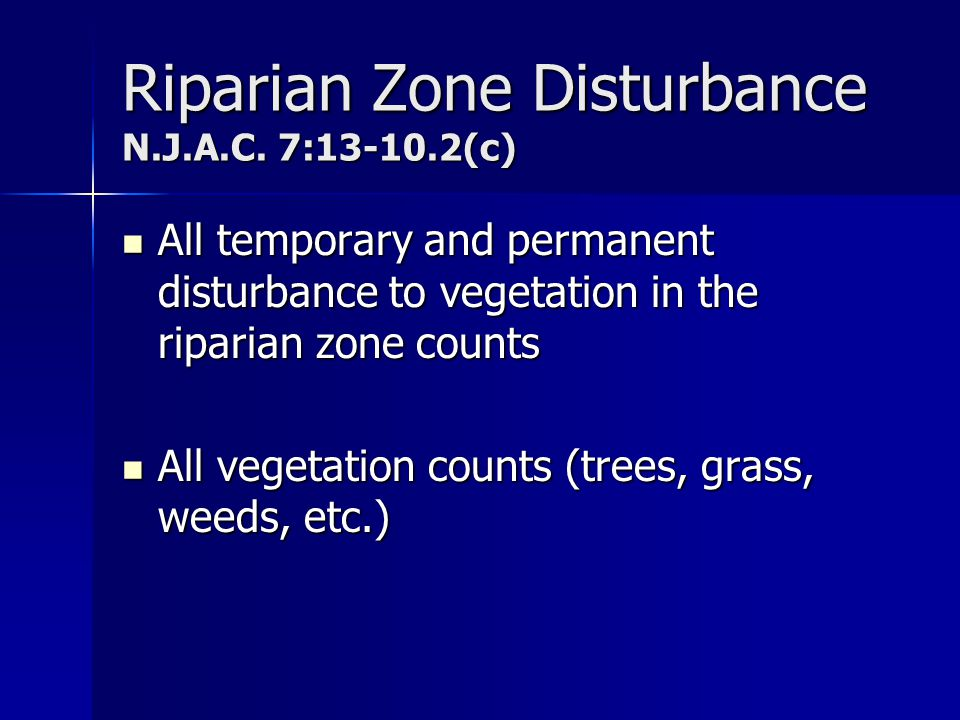 Riparian Zone Disturbance N.J.A.C. 7:13-10.2(c)