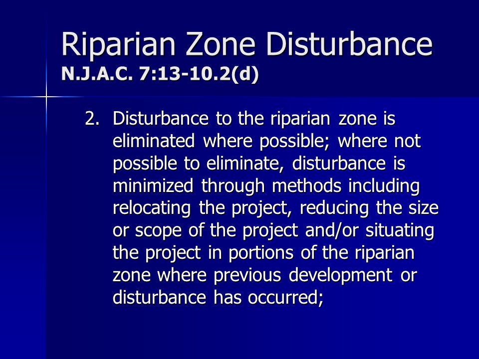 Riparian Zone Disturbance N.J.A.C. 7:13-10.2(d)