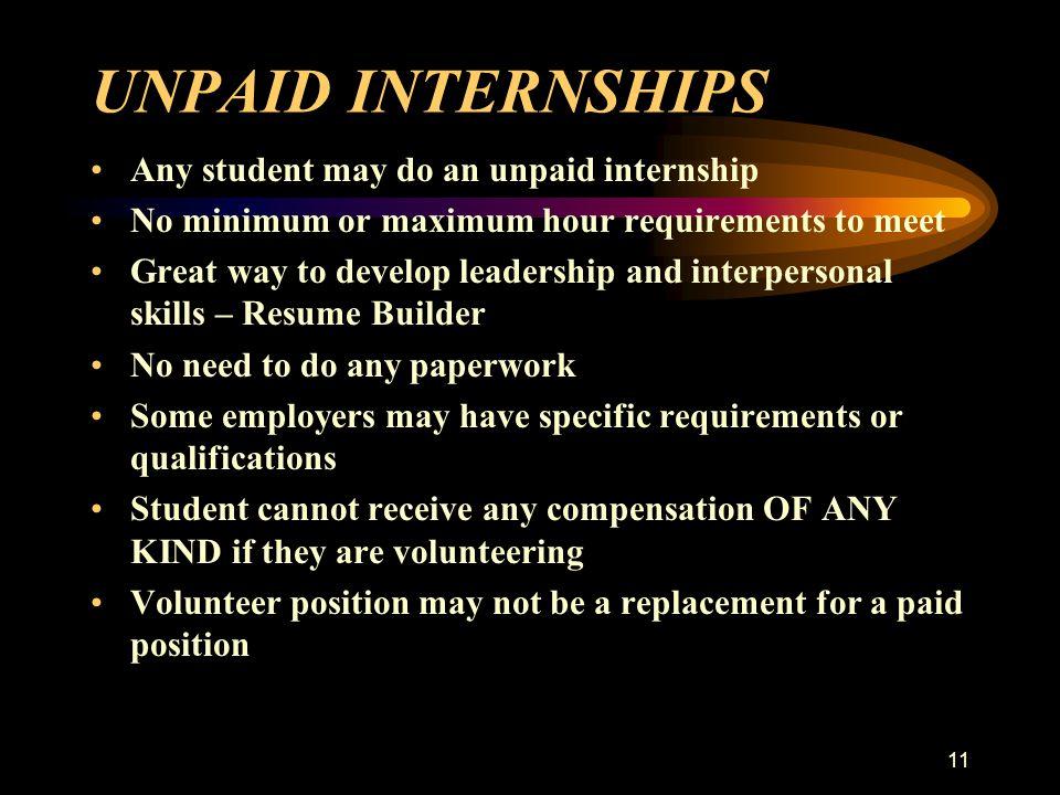 UNPAID INTERNSHIPS Any student may do an unpaid internship