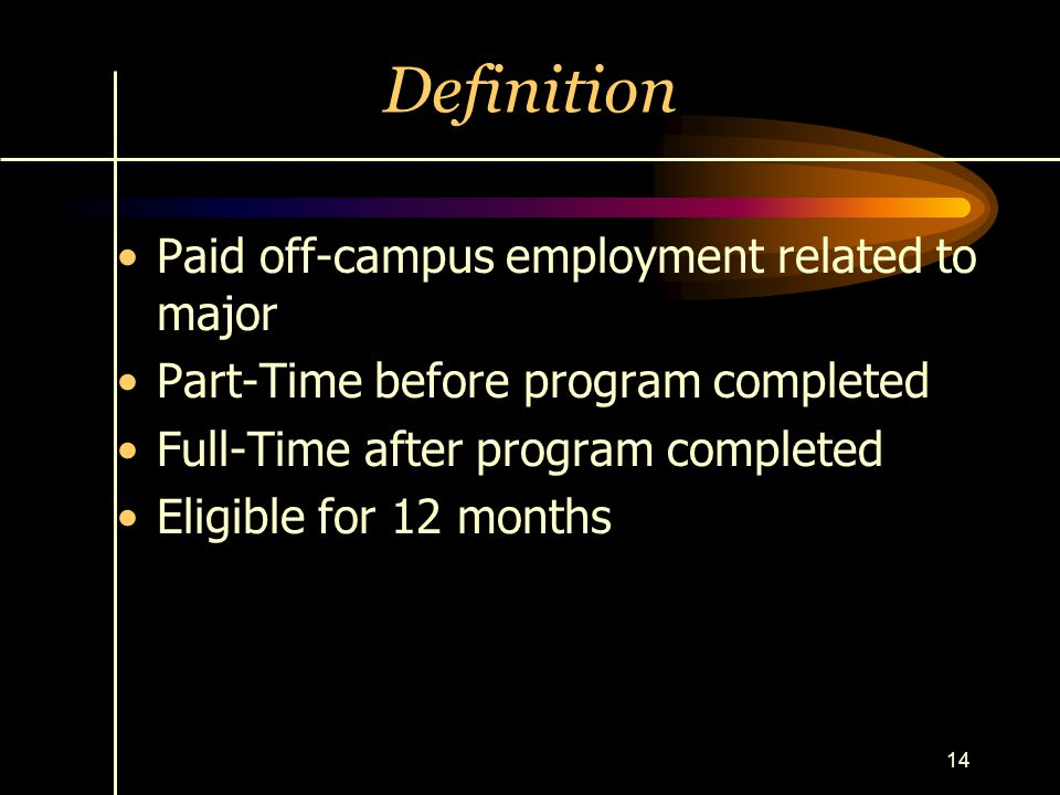 Definition Paid off-campus employment related to major