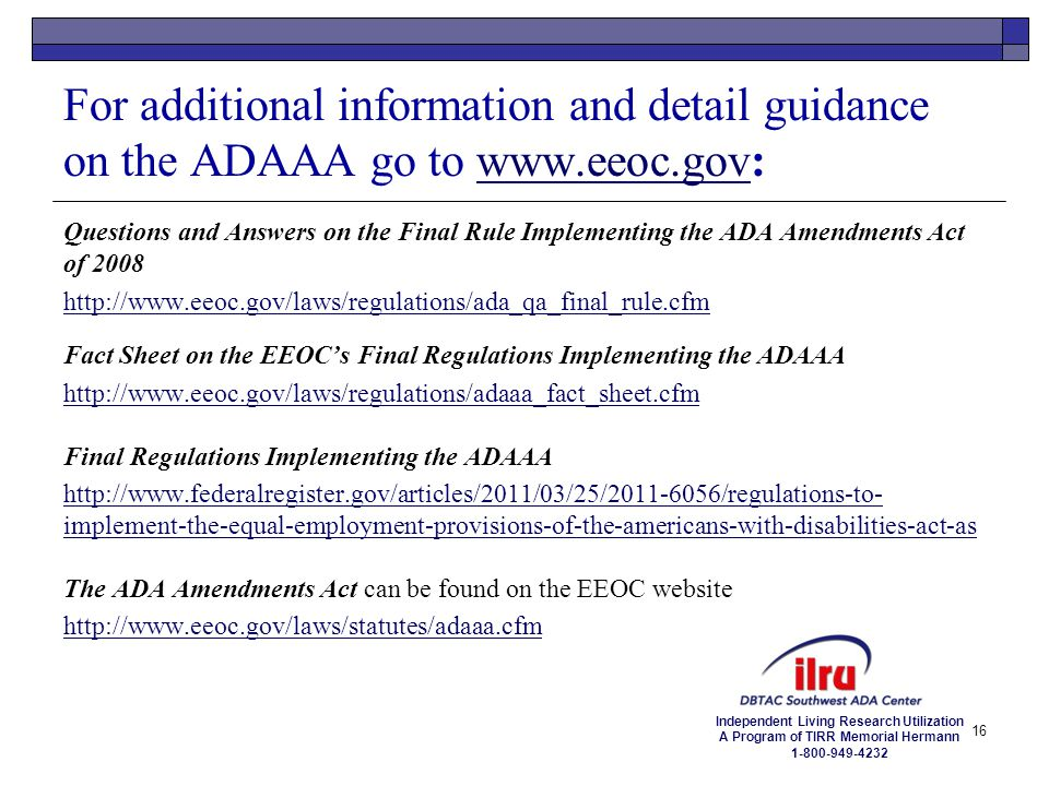 For additional information and detail guidance on the ADAAA go to www