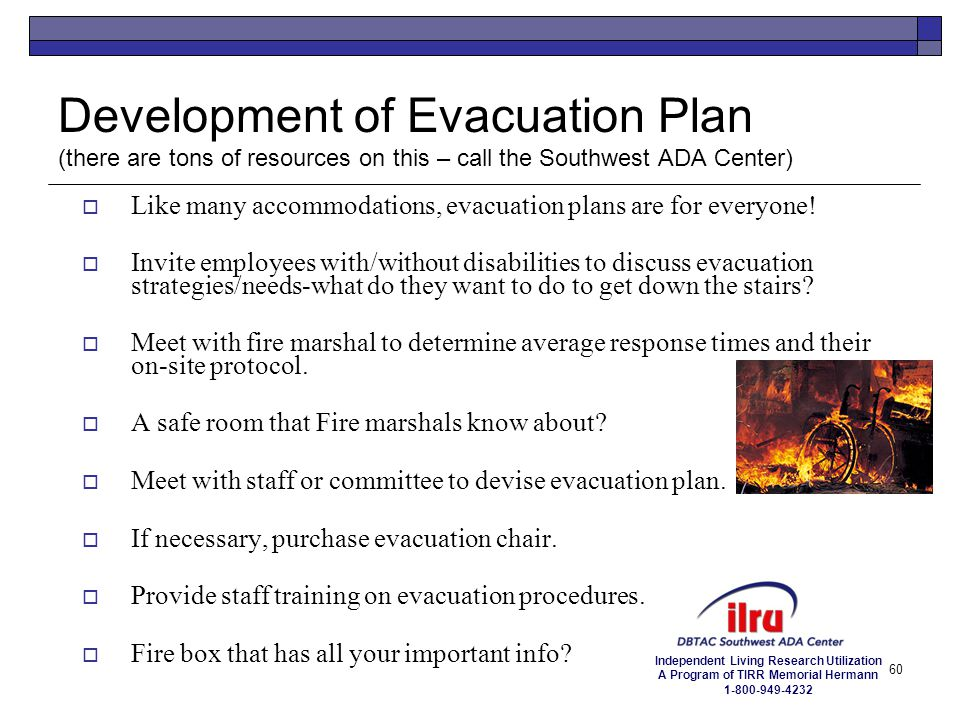 Development of Evacuation Plan (there are tons of resources on this – call the Southwest ADA Center)