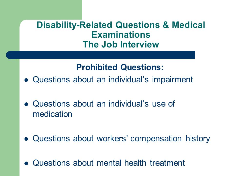 Disability-Related Questions & Medical Examinations The Job Interview