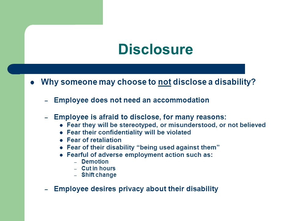 Disclosure Why someone may choose to not disclose a disability
