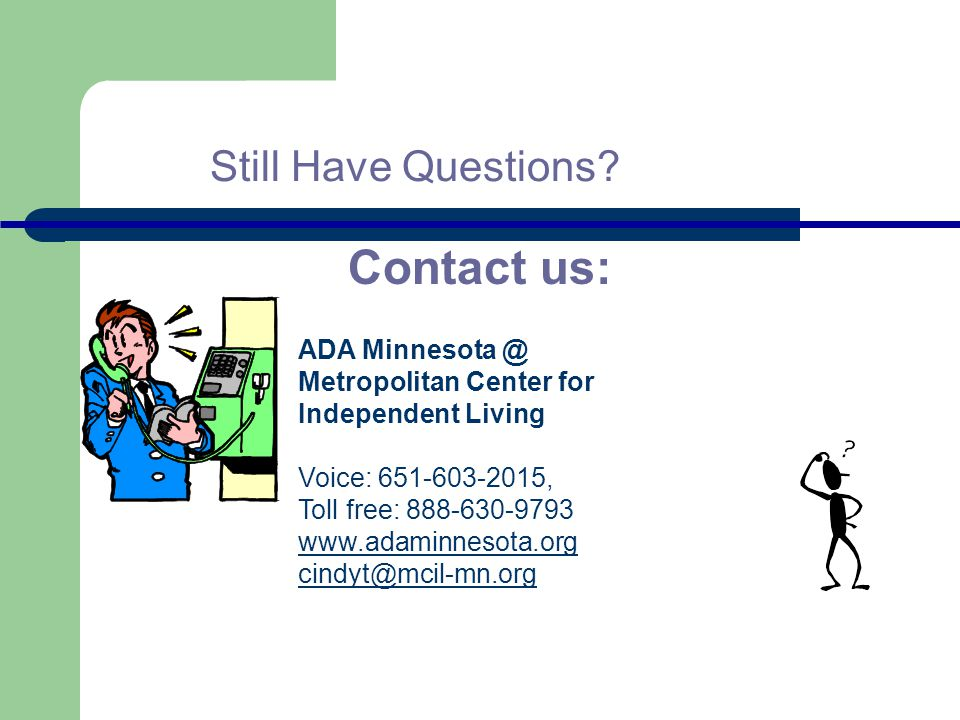 Contact us: Still Have Questions ADA Minnesota @