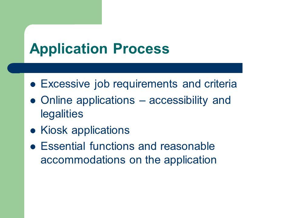 Application Process Excessive job requirements and criteria