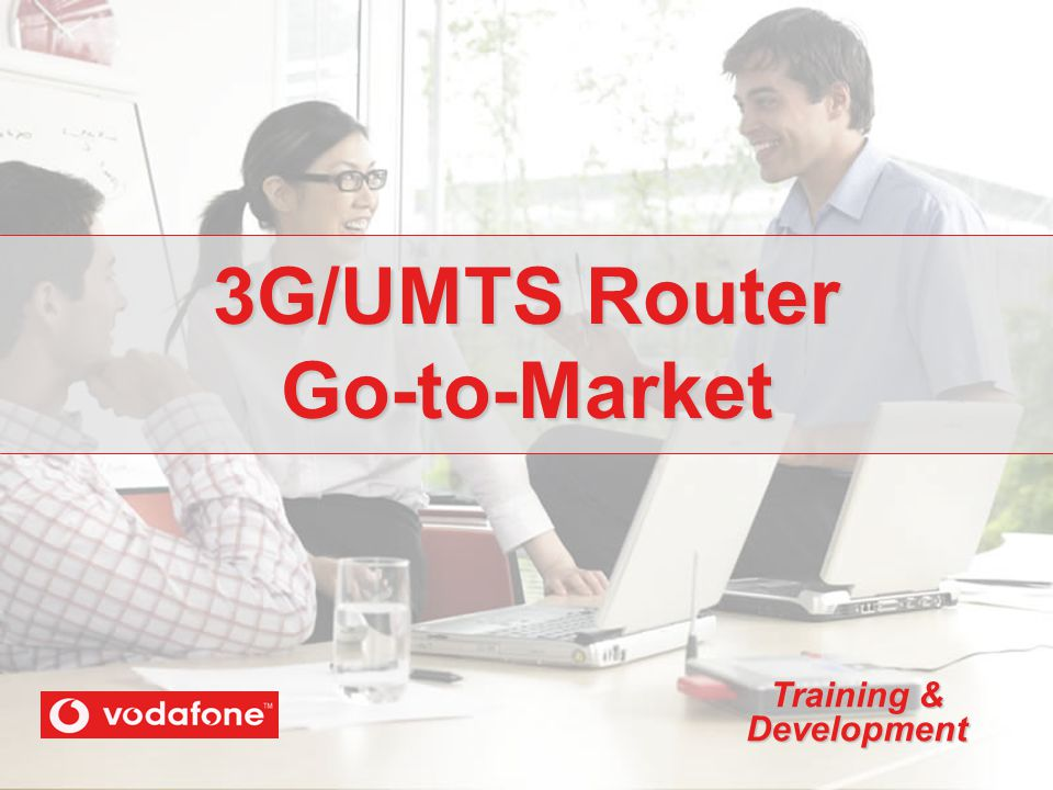 3G/UMTS Router Go-to-Market