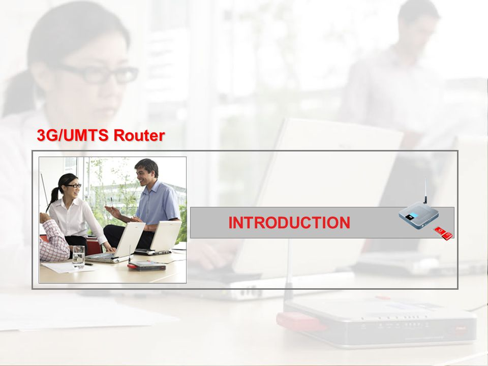 3G/UMTS Router INTRODUCTION