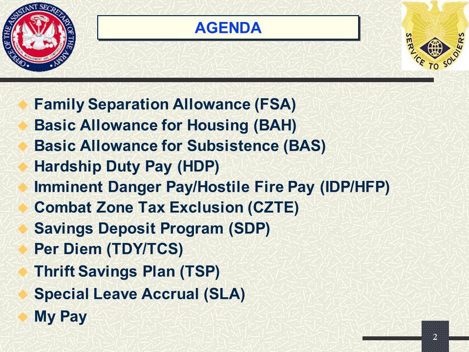 Family Separation Allowance (FSA) Basic Allowance for Housing (BAH)