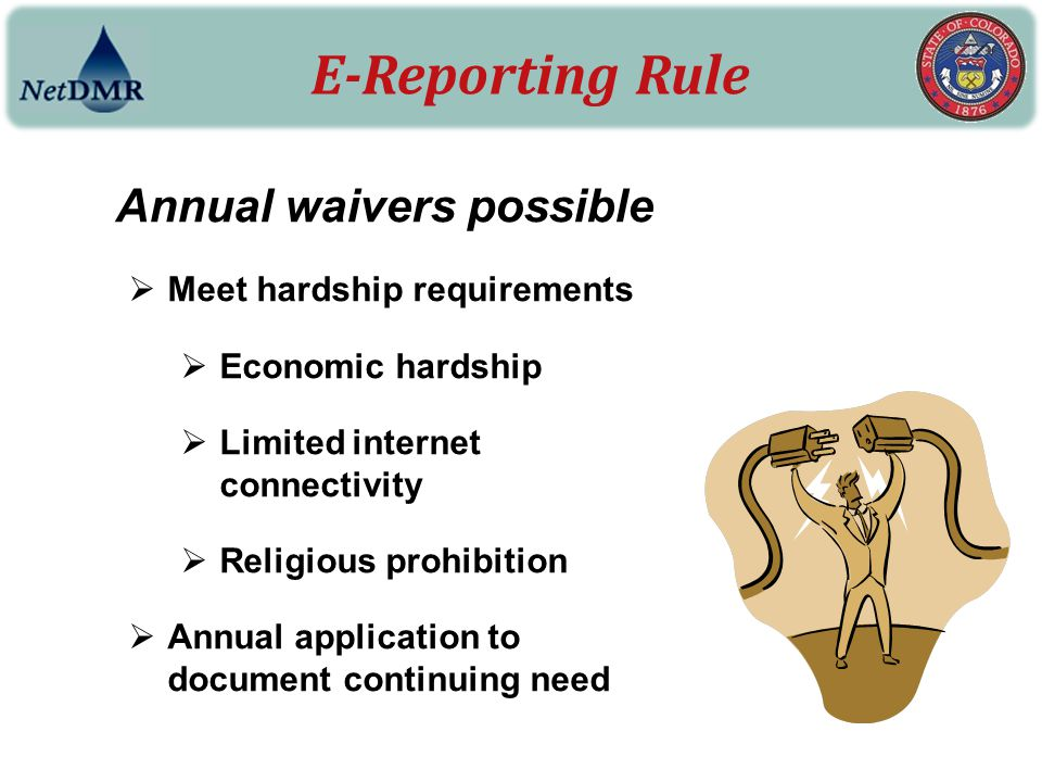 E-Reporting Rule Annual waivers possible Meet hardship requirements