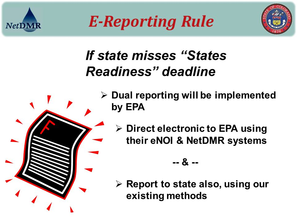 E-Reporting Rule If state misses States Readiness deadline