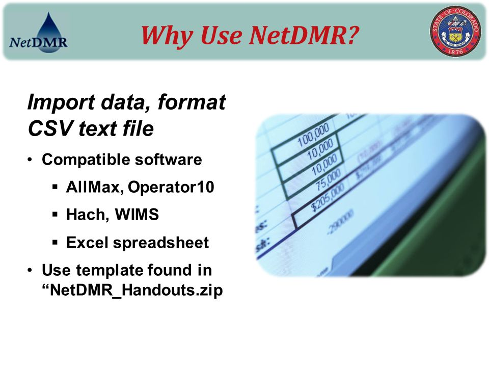 Why Use NetDMR Import data, format CSV text file Compatible software