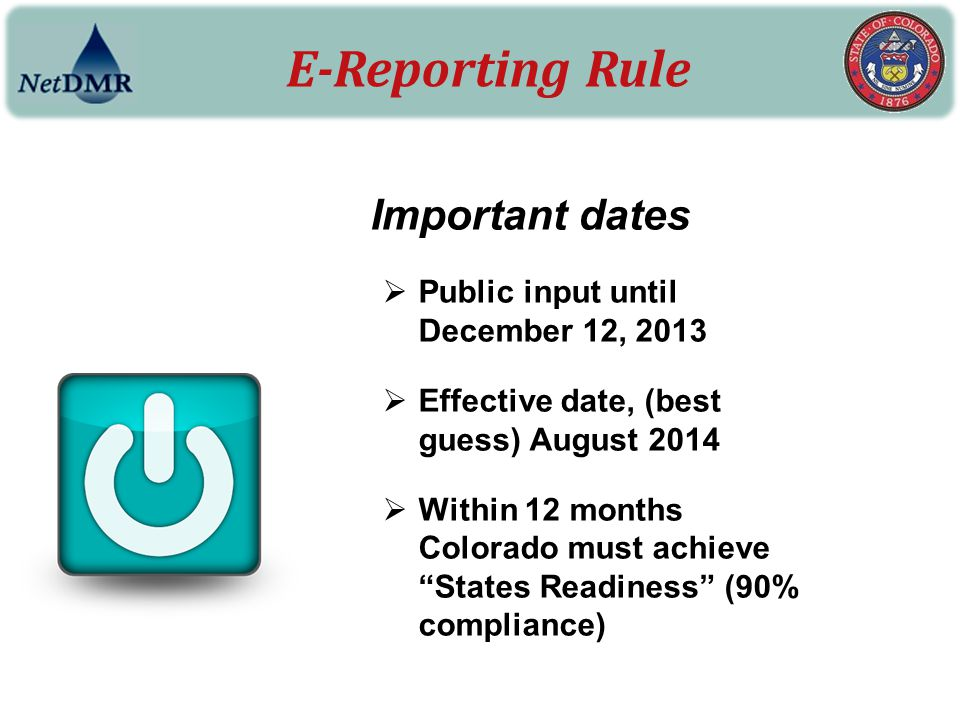 E-Reporting Rule Important dates Public input until December 12, 2013