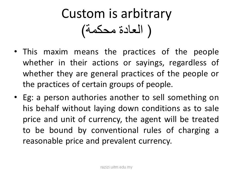 Custom is arbitrary ( العادة محكمة)