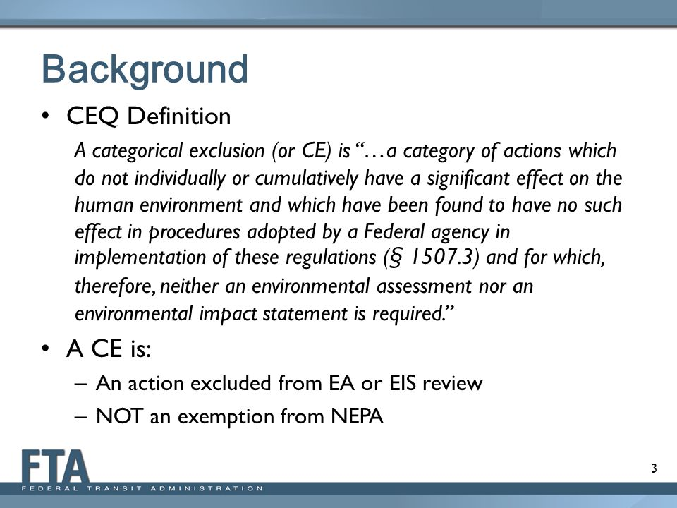 Background CEQ Definition A CE is: