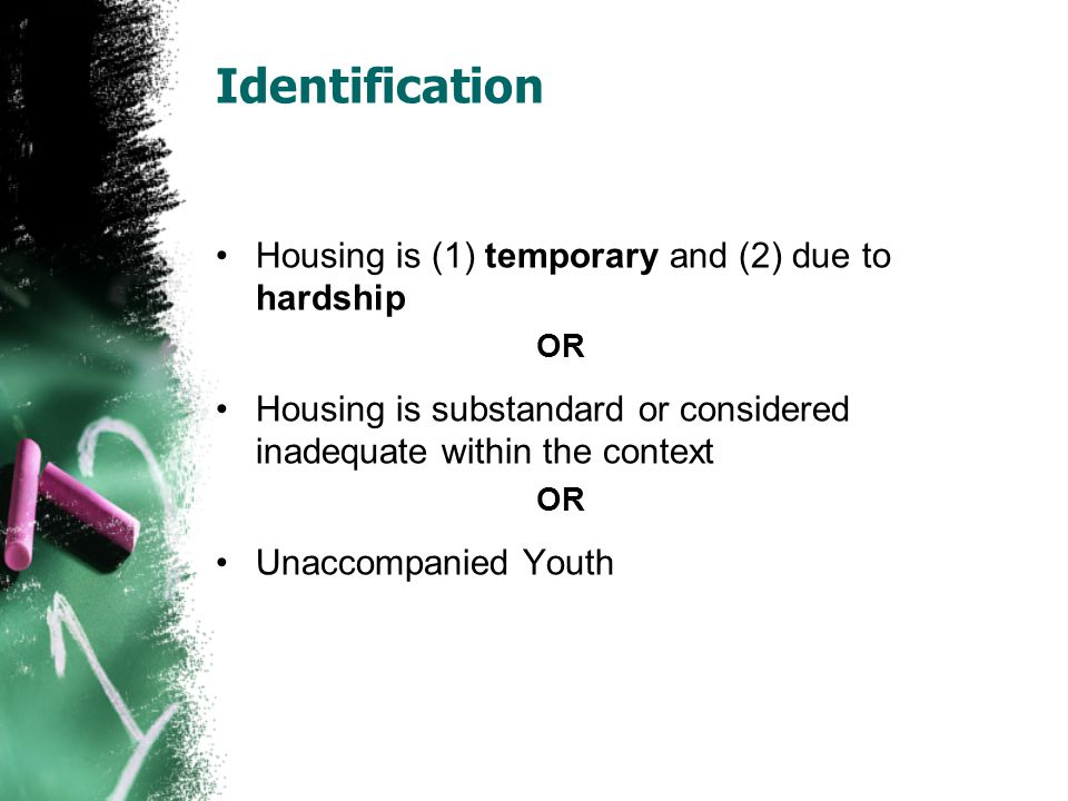 Identification Housing is (1) temporary and (2) due to hardship