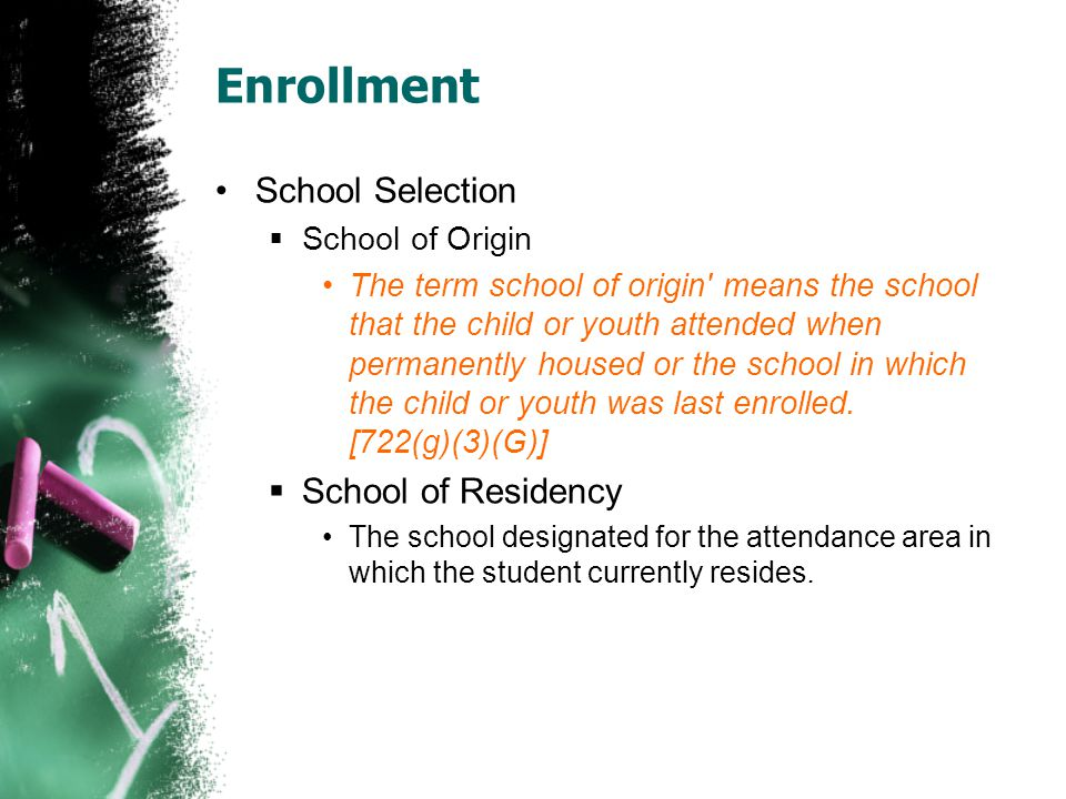 Enrollment School Selection School of Residency School of Origin