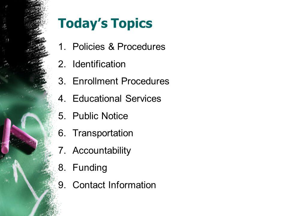 Today's Topics Policies & Procedures Identification
