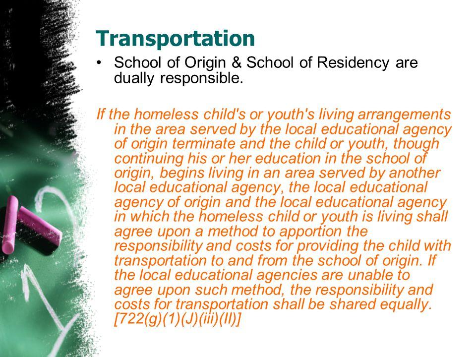 Transportation School of Origin & School of Residency are dually responsible.