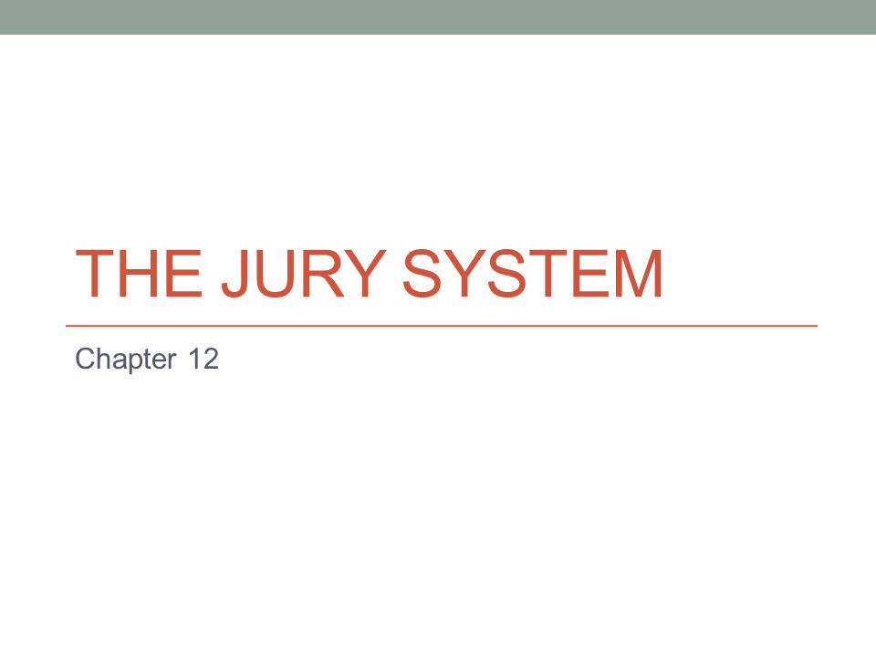 The jury system Chapter 12