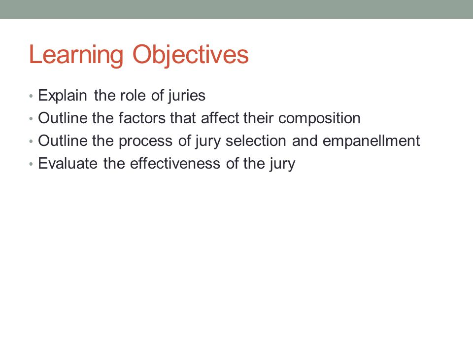 Learning Objectives Explain the role of juries