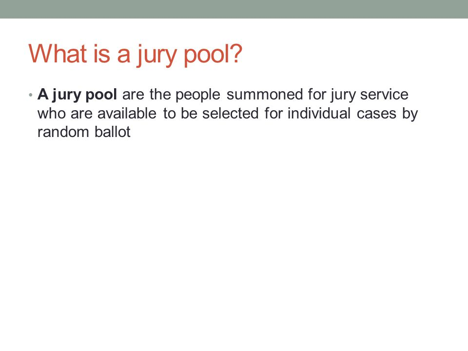 What is a jury pool.