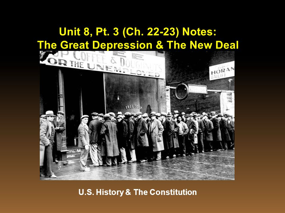 The Great Depression & The New Deal U.S. History & The Constitution