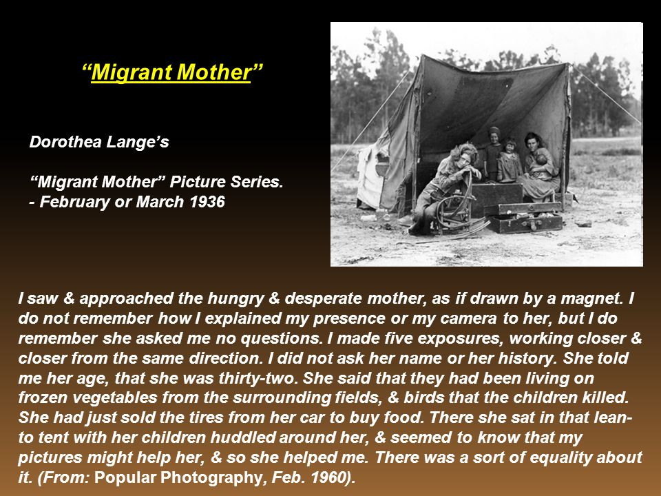 Migrant Mother Dorothea Lange's Migrant Mother Picture Series.