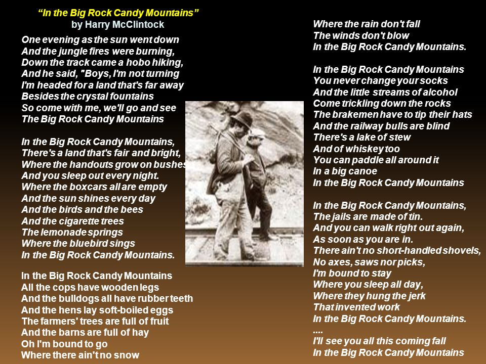 In the Big Rock Candy Mountains
