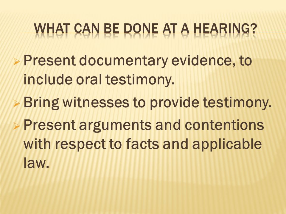 What can be done at a hearing