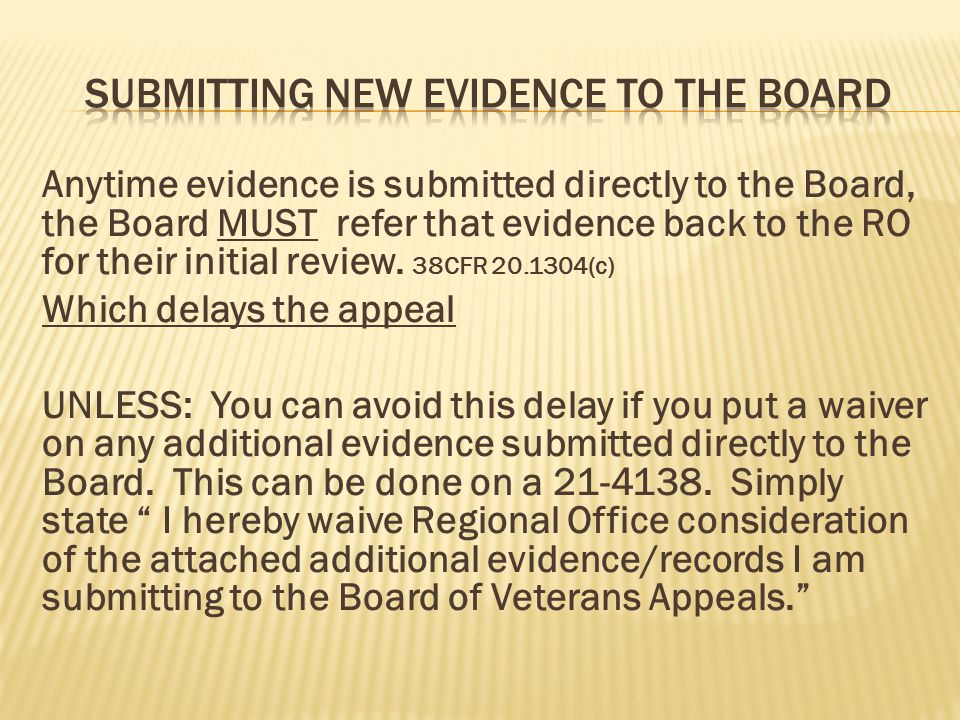 Submitting new evidence to the board