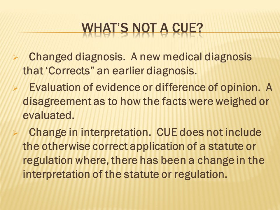 What's not a CUE Changed diagnosis. A new medical diagnosis that 'Corrects an earlier diagnosis.