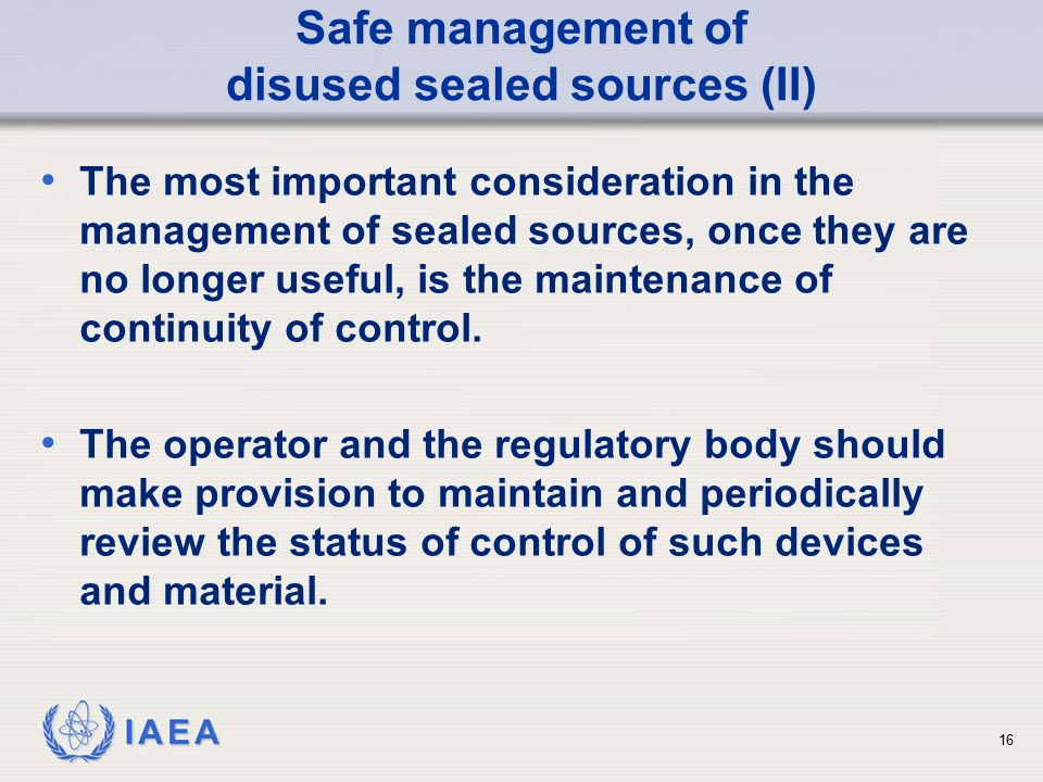 Safe management of disused sealed sources (II)