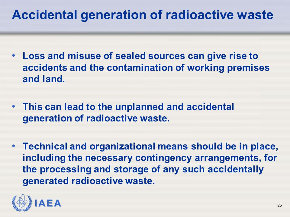 Accidental generation of radioactive waste