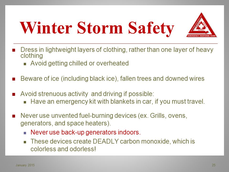 Winter Storm Safety Dress in lightweight layers of clothing, rather than one layer of heavy clothing.
