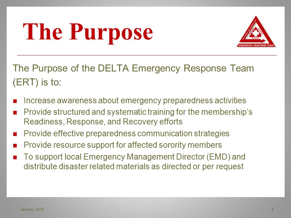 The Purpose The Purpose of the DELTA Emergency Response Team