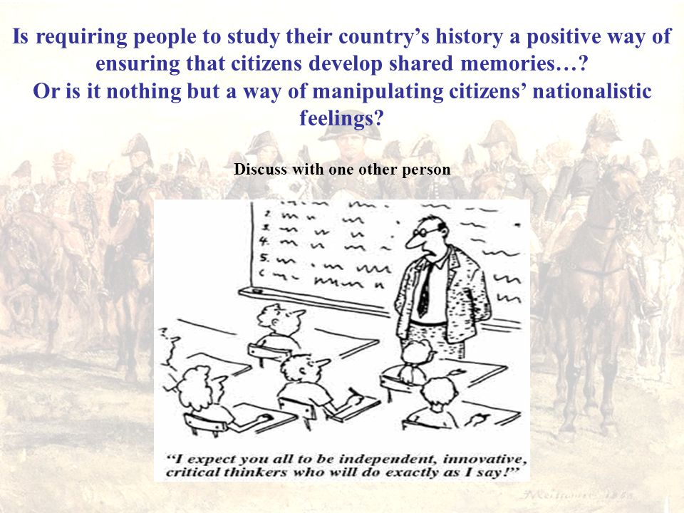 Is requiring people to study their country's history a positive way of ensuring that citizens develop shared memories….