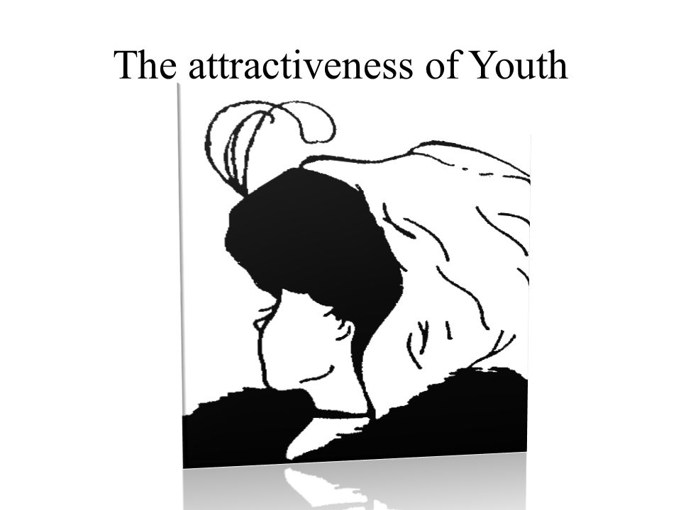 The attractiveness of Youth