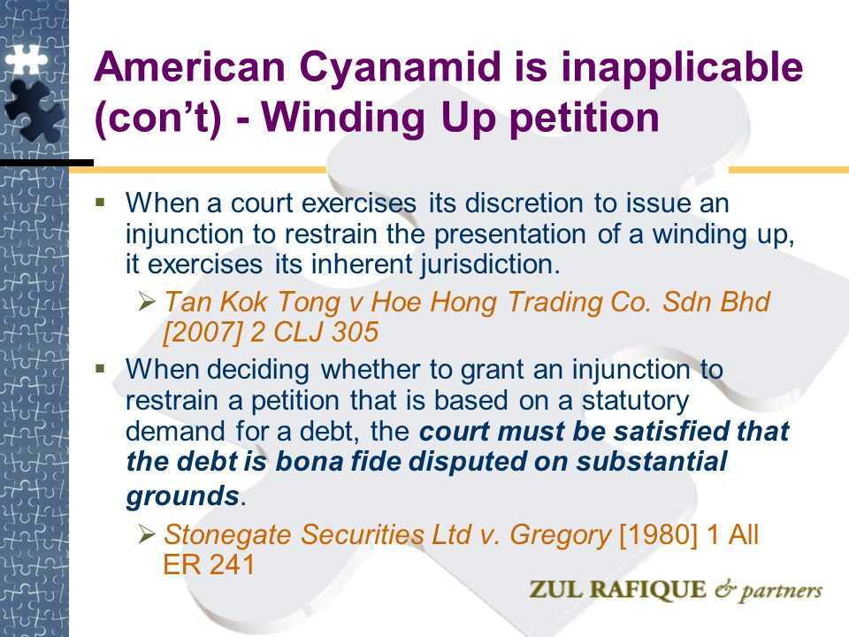 American Cyanamid is inapplicable (con't) - Winding Up petition